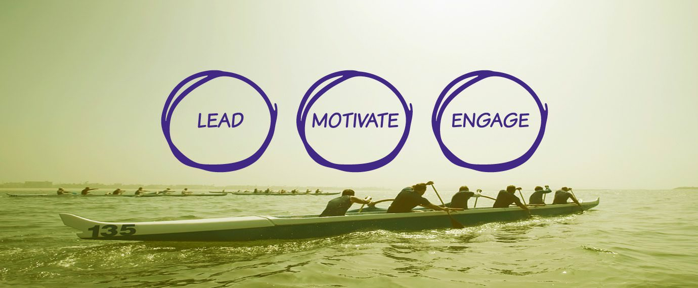 Lead, Engage, Motivate